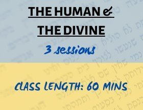 The Human & The Divine (3 sessions)